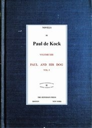 Paul and His Dog, v.1 (Novels of Paul de Kock Volume XIII)