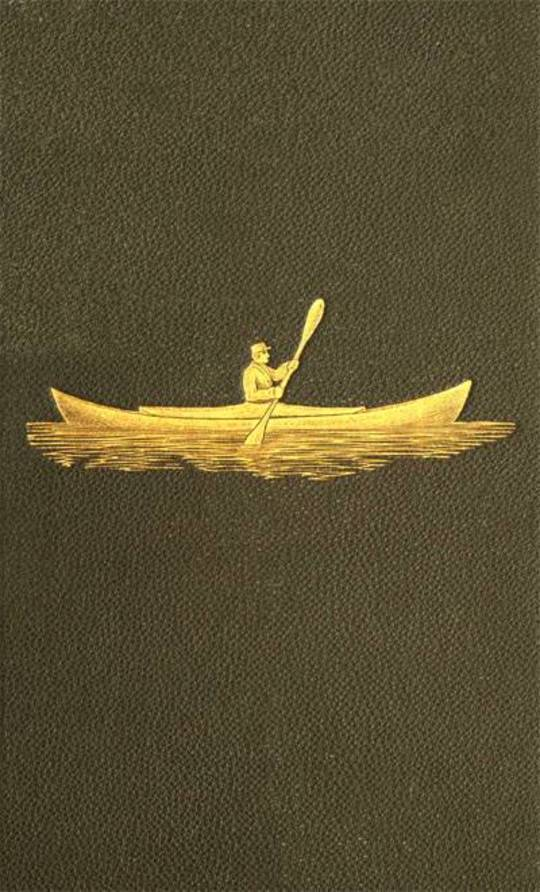 Voyage of the Paper Canoe A Geographical Journey of 2500 miles, from Quebec to the Gulf of Mexico, during the years 1874-5.