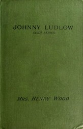 Johnny Ludlow, Sixth Series
