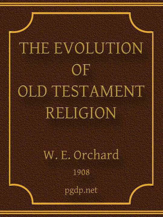 The Evolution of Old Testament Religion