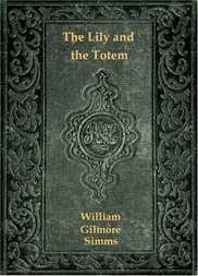 The Lily and the Totem or, The Huguenots in Florida