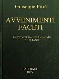 Avvenimenti faceti Raccolti da un Anonimo Siciliano del secolo XVIII