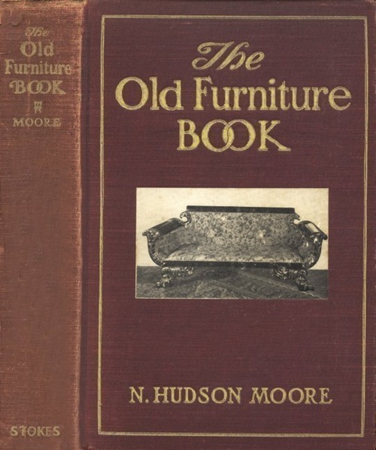 The Old Furniture Book With a Sketch of Past Days and Ways