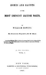 Homes and Haunts of the Most Eminent British Poets, Vol. I (of 2)