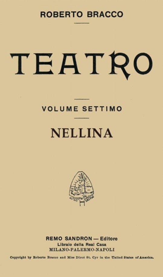 Nellina Dramma in tre atti (Taken from Roberto Bracco Teatro, Vol. VII)