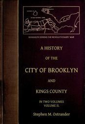 A History of the City of Brooklyn and Kings County Volume II