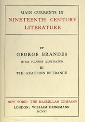 Main Currents in Nineteenth Century Literature, Vol. III, The Reaction in France