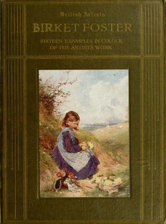 Birket Foster, R.W.S. Sixteen examples in colour of the artist's work