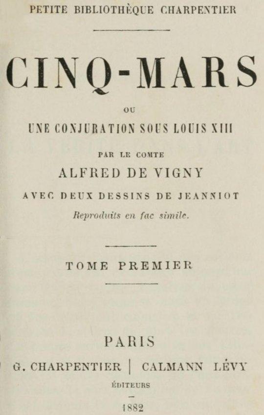 Cinq-Mars, (Tome I of 2) ou, Une conjuration sous Louis XIII