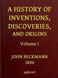 A History of Inventions, Discoveries, and Origins, Volume I (of 2)