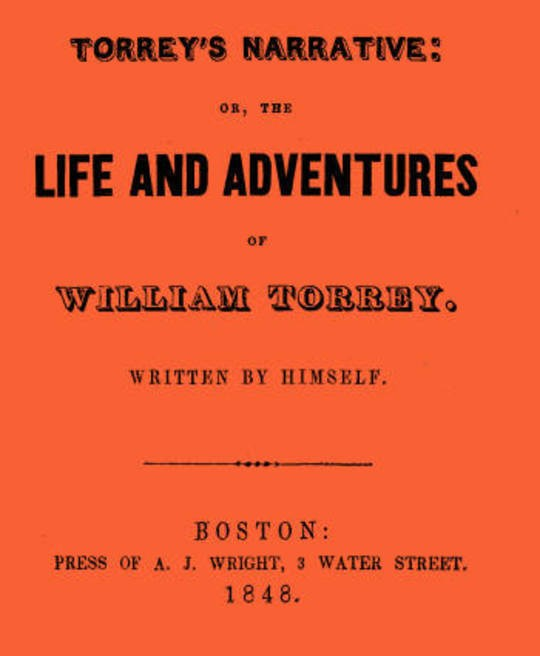 Torrey's Narrative or, The Life and Adventures of William Torrey
