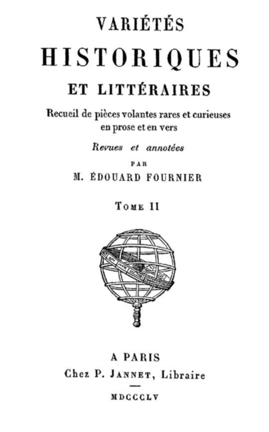 Variétés Historiques et Littéraires (2 / 10) Recueil de pièces volantes rares et curieuses en prose et en vers