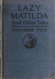 Lazy Matilda and Other Tales