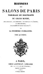 Histoire des salons de Paris (Tome 4 /6) Tableaux et portraits du grand monde sous Louis XVI, Le Directoire, le Consulat et l'Empire, la Restauration et le règne de Louis-Philippe Ier.