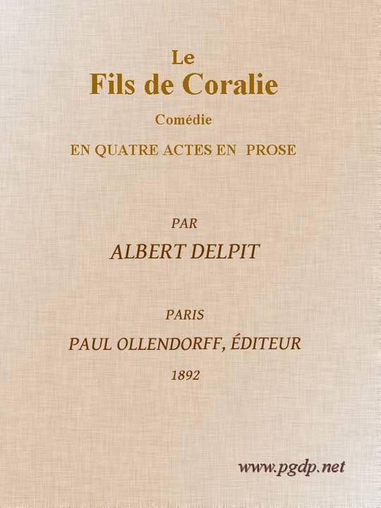 Le Fils de Coralie Comédie en quatre actes en prose