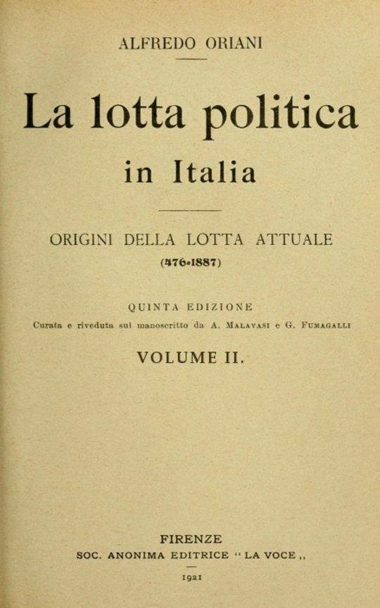 La lotta politica in Italia, Volume II (of 3) Origini della lotta attuale (476-1887); Quinta edizione