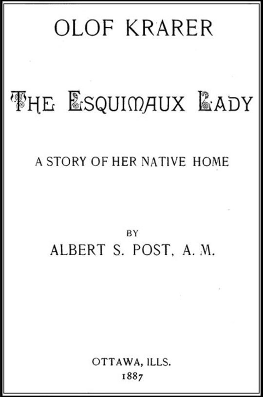 Olof Krarer, the Esquimaux Lady: A Story of Her Native Home