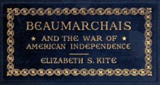 Beaumarchais and the War of American Independence, Vol. 2