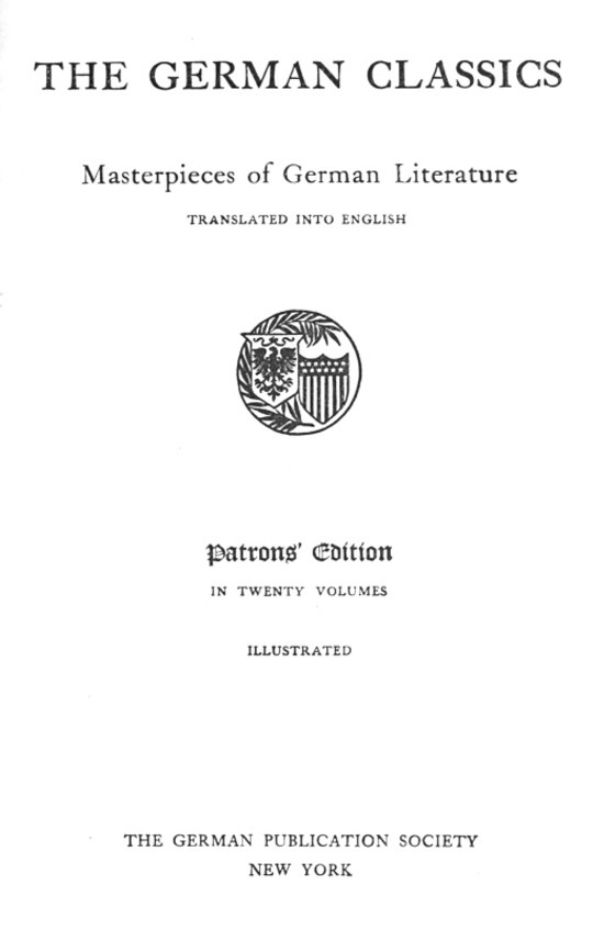 The German Classics of the Nineteenth and Twentieth Centuries, Volume 11 Masterpieces of German Literature Translated Into English