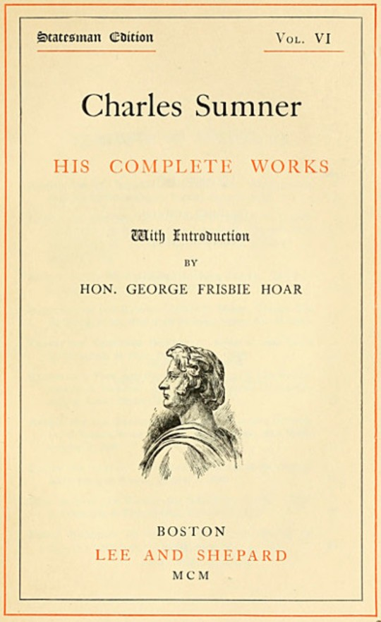 Charles Sumner; his complete works, volume 6 (of 20)