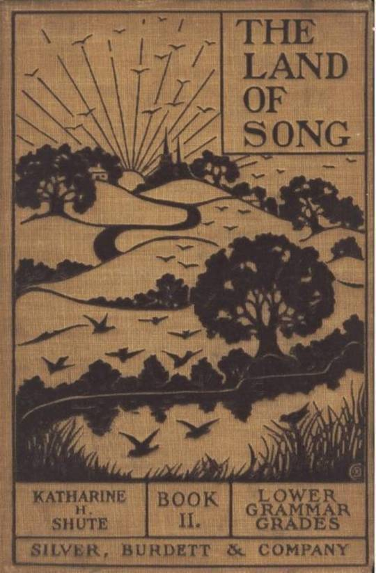 The Land of Song, Book II For lower grammar grades