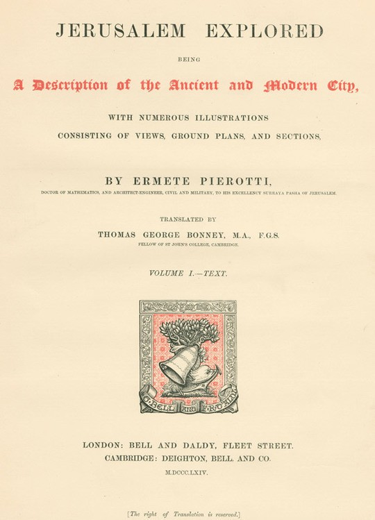 Jerusalem Explored, Volume I—Text Being a Description of the Ancient and Modern City, with Numerous Illustrations Consisting of Views, Ground Plans and Sections