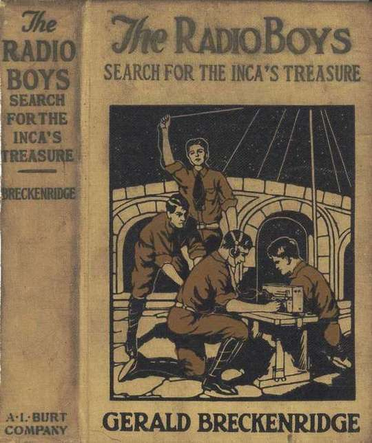 The Radio Boys' Search for the Inca's Treasure