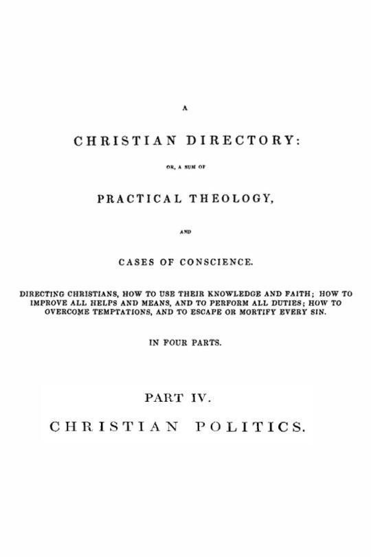 A Christian Directory (Part 4 of 4) Christian Politics