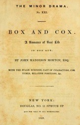 Box and Cox A Romance of Real Life in One Act.