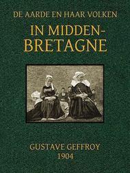 In Midden-Bretagne De Aarde en haar Volken, 1904