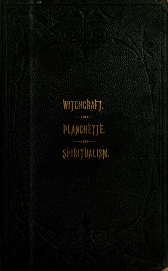 The Salem witchcraft, The planchette mystery, and Modern spiritualism with Dr. Doddridge's dream