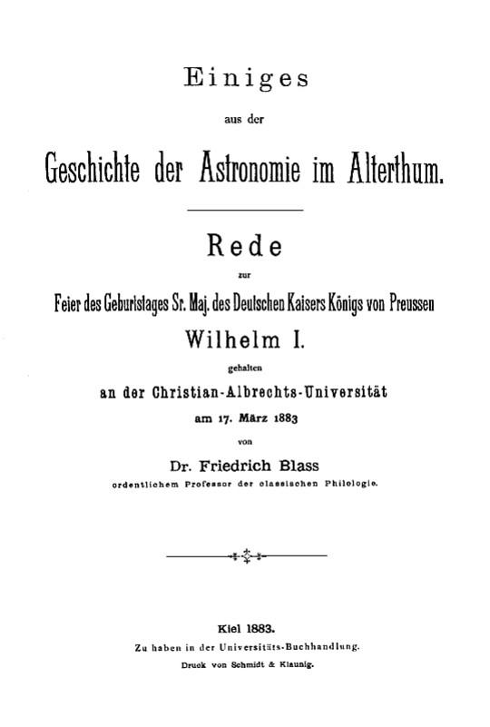 Einiges aus der Geschichte der Astronomie im Alterthum Rede zur Feier des Geburtstags Sr. Maj. des Deutschen Kaisers Königs von Preussen Wilhelm I. gehalten an der Christian-Albrechts