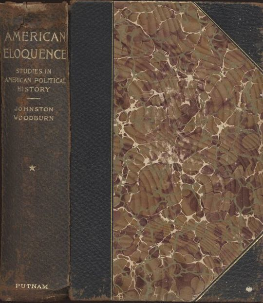 American Eloquence, an Index of the Four Volumes Studies In American Political History - 1896