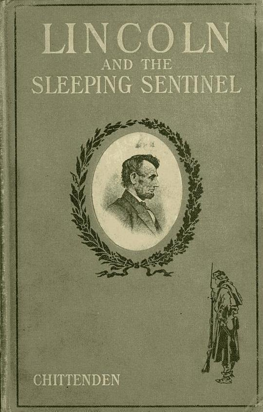 Lincoln and the Sleeping Sentinel The True Story