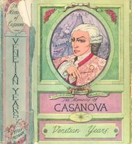 "The Memoirs of Jacques Casanova de Seingalt, Vol. I (of VI), ""Venetian Years"" The First Complete and Unabridged English Translation, Illustrated with Old Engravings"