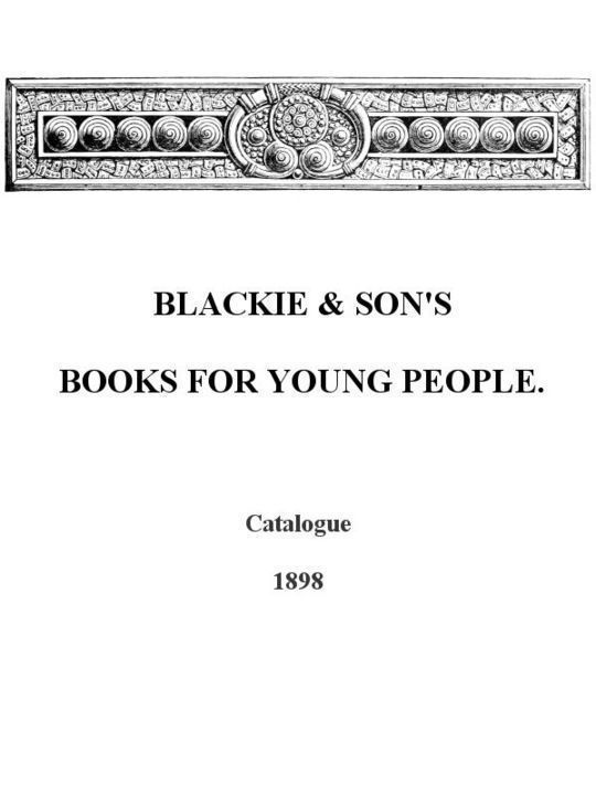 Blackie & Son's Books for Young People, Catalogue 1898