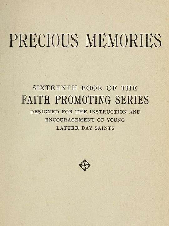 Precious Memories Sixteenth Book of the Faith Promoting Series