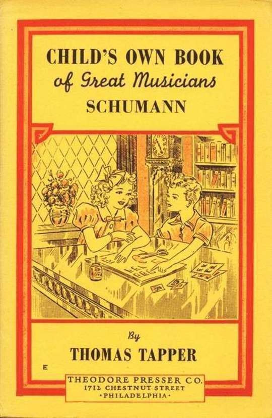Robt. Schumann : The Story of the Boy Who Made Pictures in Music