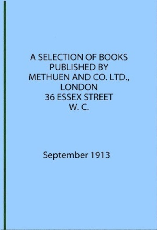 A Selection of Books Published by Methuen & Co. September 1913