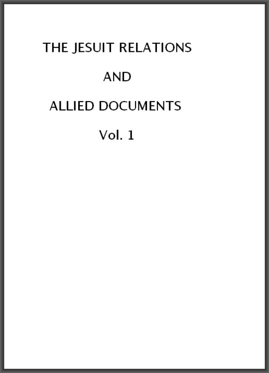 The Jesuit Relations and Allied Documents, Vol. I: Acadia, 1610-1613
