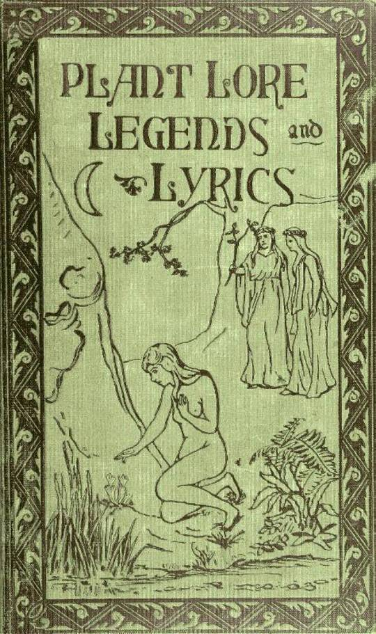 Plant Lore, Legends, and Lyrics Embracing the Myths, Traditions, Superstitions, and Folk-Lore of the Plant Kingdom