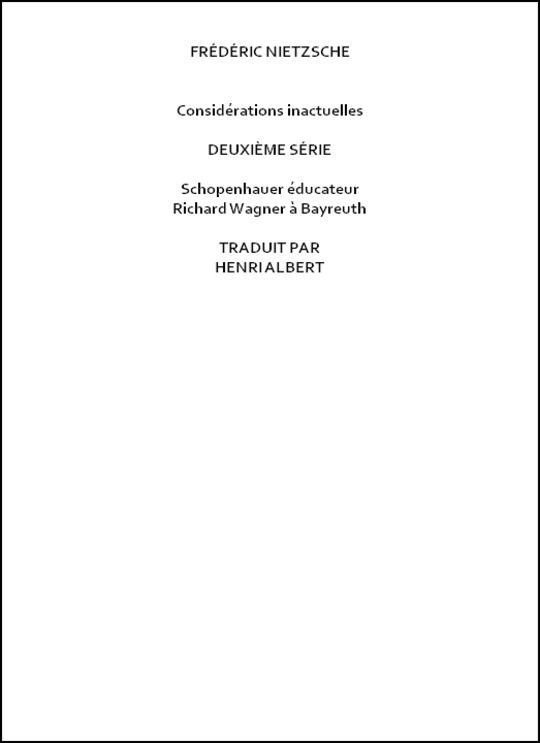 Considérations inactuelles, deuxième série Schopenhauer éducateur, Richard Wagner à Bayreuth