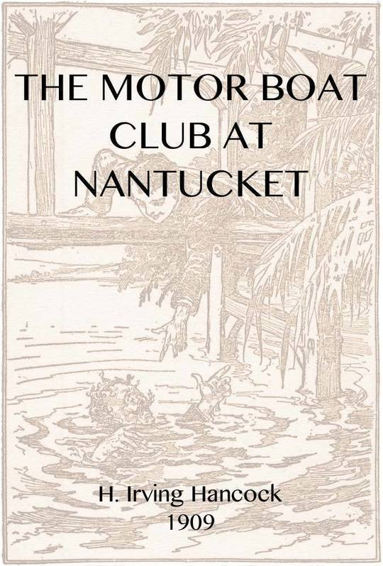 The Motor Boat Club at Nantucket The Mystery of the Dunstan Heir