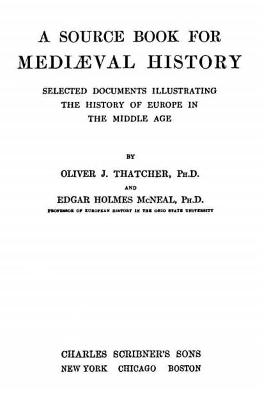 A Source Book for Mediaeval History Selected Documents illustrating the History of Europe in the Middle Age
