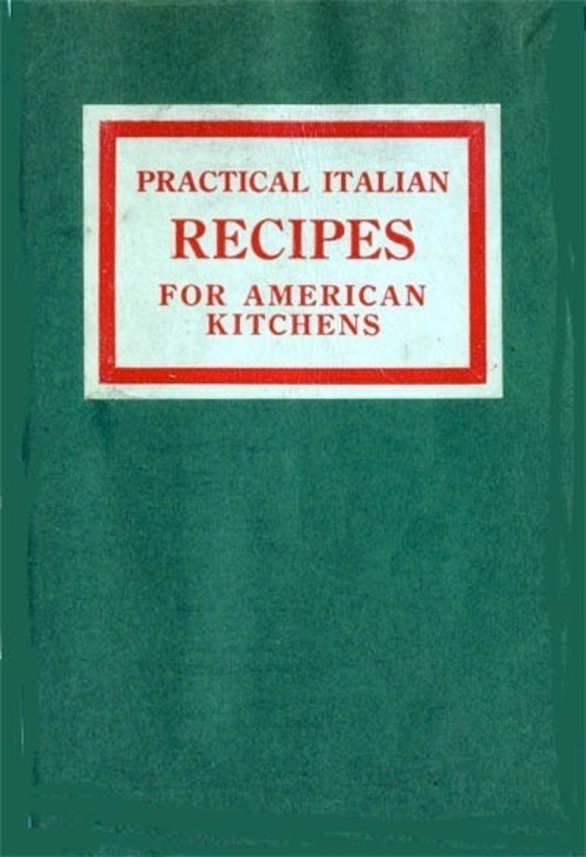 Practical Italian Recipes for American Kitchens Sold to aid the Families of Italian Soldiers