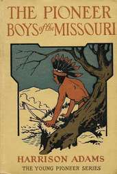 The Pioneer Boys on the Missouri or In the Country of the Sioux
