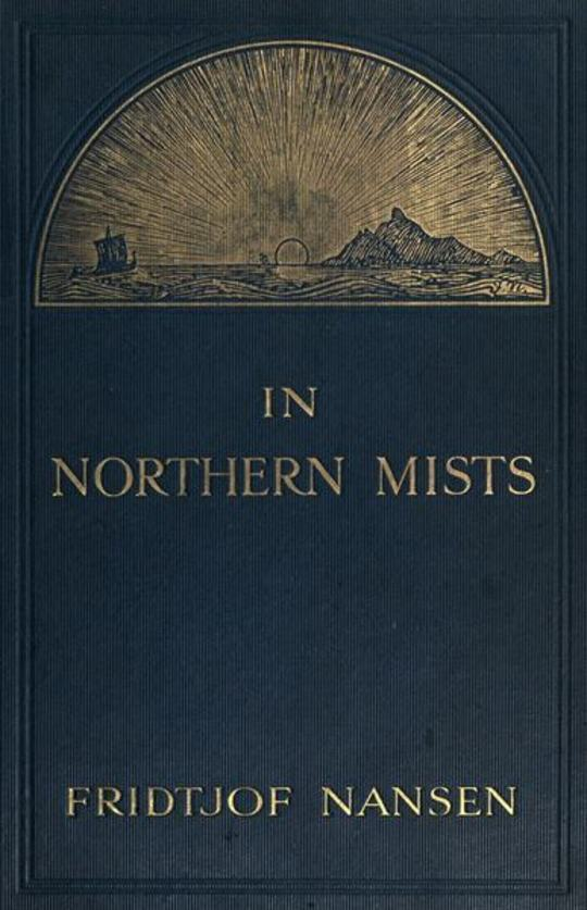In Northern Mists (Volume 2 of 2) Arctic Exploration in Early Times
