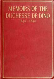 Memoirs of the Duchesse de Dino v.2/3, 1836-1840 Second Series