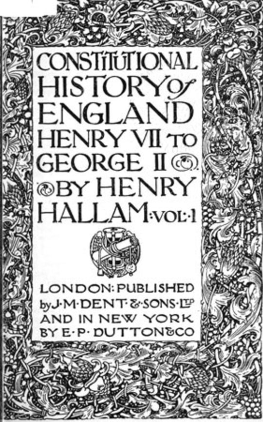 Constitutional History of England, Henry VII to George II. Volume 1 of 3