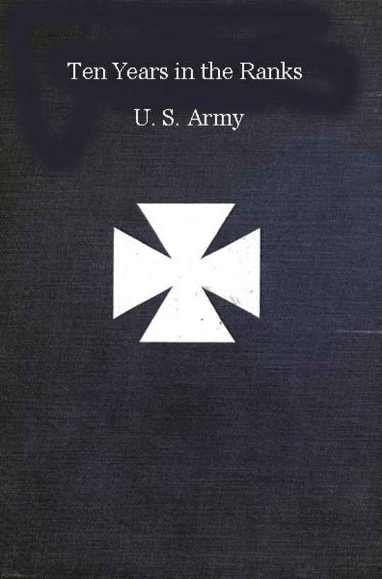 Ten years in the ranks, U.S. army